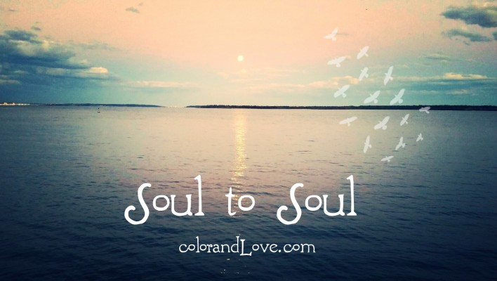 Soul to soul: 11 things that make us happy.